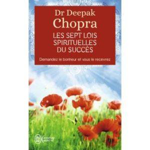 Dr Deepak Chopra – Les 7 lois spirituelles du succès