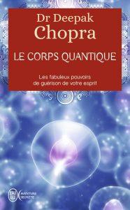 Dr Deepak Chopra – Le corps quantique