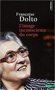François Dolto - L'image inconsciente du corps