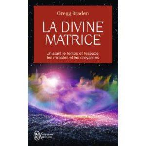 Gregg Braden | La divine matrice