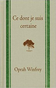 Oprah Winfrey – Ce dont je suis certaine
