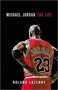 Roland Lazenby – Michael Jordan The Life