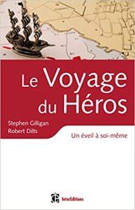 Stephen Gilligan et de Robert Dilts - Le voyage du Héros
