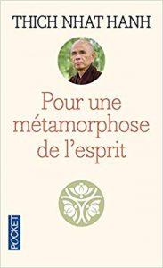 Thich Nhat Hanh – Pour une métamorphose de l'esprit
